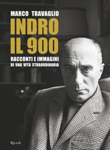 Indro: il 900 - Marco Travaglio & MONTANELLI INDRO pdf download