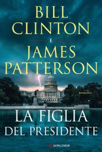 La figlia del presidente - James Patterson & Bill Clinton pdf download