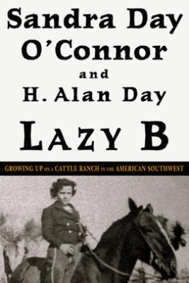 Lazy B - Sandra Day O'Connor & H. Alan Day