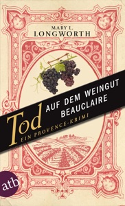 Tod auf dem Weingut Beauclaire - Mary L. Longworth pdf download
