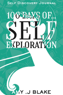 Self Discovery Journal: 100 Days Of Self Exploration: Questions And Prompts That Will Help You Gain Self Awareness In Less Than 10 Minutes A Day - Amy J. Blake