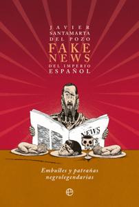 Fake news del Imperio español - Javier Santamarta del Pozo pdf download