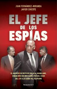 El jefe de los espías - Juan Fernández-Miranda & Javier Chicote Lerena pdf download