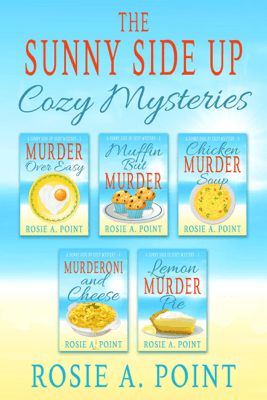 The Sunny Side Up Cozy Mysteries Box Set - Rosie A. Point pdf download