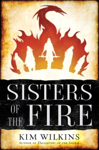 Sisters of the Fire - Kim Wilkins pdf download