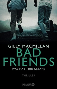 Bad Friends - Was habt ihr getan? - Gilly MacMillan pdf download