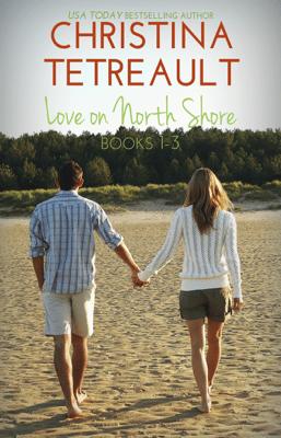 Love On The North Shore Box Set One - Christina Tetreault pdf download