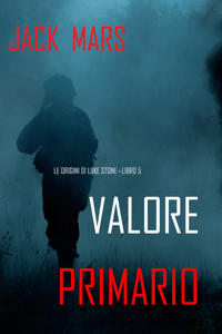 Valore Primario: Le Origini di Luke Stone—Libro #5 (un Action Thriller) - Jack Mars pdf download