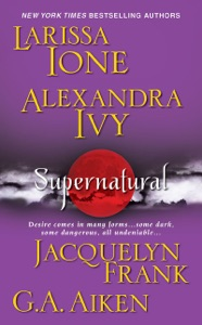 Supernatural - Jacquelyn Frank, Larissa Ione, Alexandra Ivy & G.A. Aiken pdf download