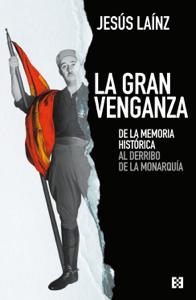 La gran venganza - Jesús Laínz pdf download