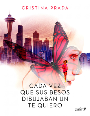 Cada vez que sus besos dibujaban un te quiero - Cristina Prada pdf download