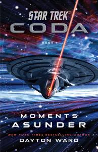 Star Trek: Coda: Book 1: Moments Asunder - Dayton Ward pdf download