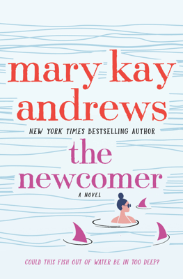 The Newcomer - Mary Kay Andrews pdf download