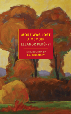 More Was Lost - Eleanor Perenyi & J. D. McClatchy pdf download