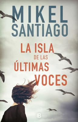 La isla de las últimas voces - Mikel Santiago pdf download