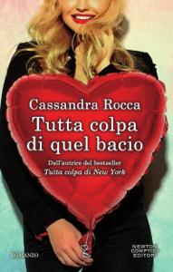 Tutta colpa di quel bacio - Cassandra Rocca pdf download