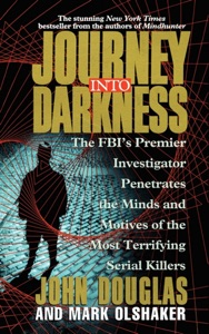 Journey Into Darkness - John E. Douglas & Mark Olshaker pdf download
