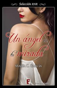 Un ángel en tu mirada - María C. García pdf download