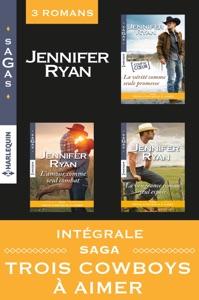 Intégrale Saga : Trois cowboys à aimer - Jennifer Ryan pdf download