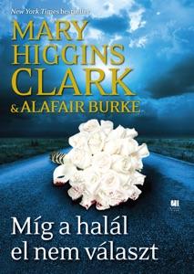 Míg a halál el nem választ - Mary Higgins Clark pdf download