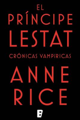 El Príncipe Lestat (Crónicas Vampíricas 11) - Anne Rice