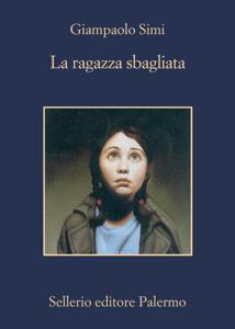 La ragazza sbagliata - Giampaolo Simi pdf download