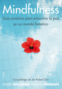 Mindfulness. Guía práctica para encontrar la paz en un mundo frenético - Danny Penman & Mark Williams pdf download