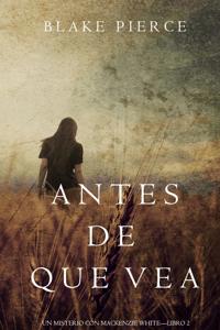 Antes de Que Vea (Un Misterio con Mackenzie White—Libro 2) - Blake Pierce pdf download