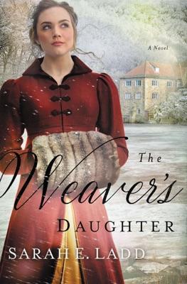 The Weaver's Daughter - Sarah E. Ladd pdf download