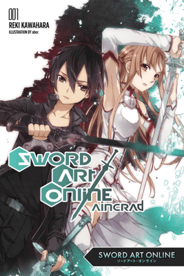 Sword Art Online 1:  Aincrad (light novel) - Reki Kawahara