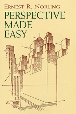 Perspective Made Easy - Ernest R. Norling