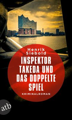 Inspektor Takeda und das doppelte Spiel - Henrik Siebold pdf download