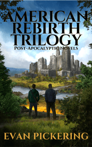American Rebirth Trilogy: Post-Apocalyptic Novels - Evan Pickering pdf download