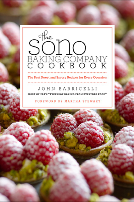 The SoNo Baking Company Cookbook - John Barricelli