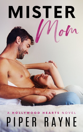 Mister Mom (Hollywood Hearts Book 1) by Piper Rayne PDF Download