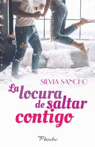 La locura de saltar contigo - Silvia Sancho pdf download