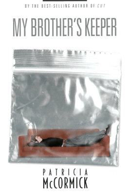 My Brother's Keeper - Patricia McCormick