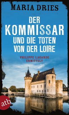 Der Kommissar und die Toten von der Loire - Maria Dries pdf download