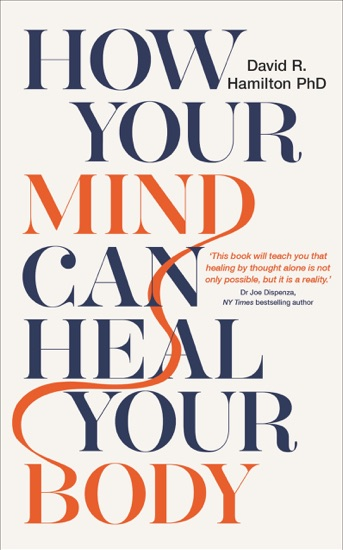 How Your Mind Can Heal Your Body by David R. Hamilton PhD pdf download