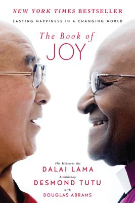 The Book of Joy - Dalai Lama, Desmond Tutu & Douglas Carlton Abrams