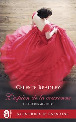 Le club des menteurs (Tome 1) - L'espion de la couronne - Celeste Bradley pdf download