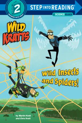 Wild Insects and Spiders! (Wild Kratts) - Chris Kratt, Martin Kratt & Random House
