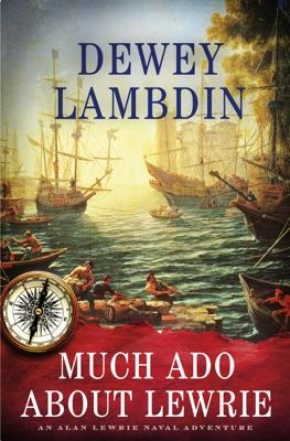 Much Ado About Lewrie - Dewey Lambdin pdf download