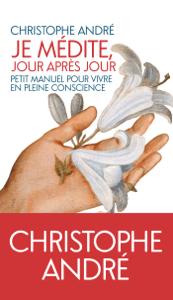 Je médite jour après jour - Andre Christophe pdf download