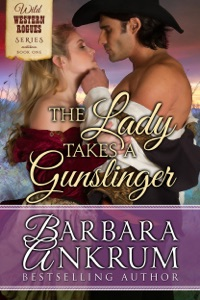 The Lady Takes A Gunslinger (Wild Western Rogues Series, Book 1) - Barbara Ankrum pdf download