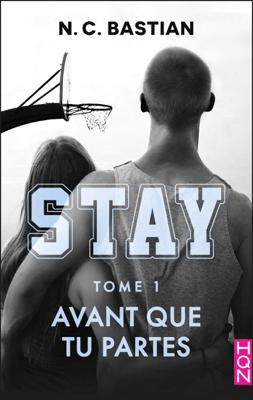 Avant que tu partes - STAY tome 1 - N.C. Bastian pdf download