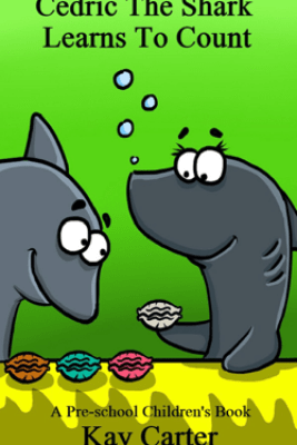 Cedric The Shark Learns To Count - Kay Carter