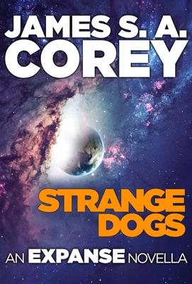 Strange Dogs - James S. A. Corey pdf download