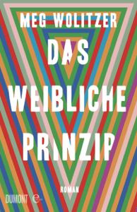 Das weibliche Prinzip - Meg Wolitzer & Henning Ahrens pdf download