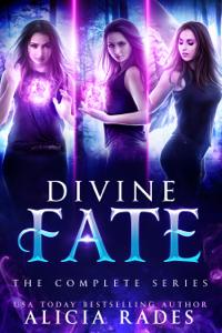 Divine Fate: The Complete Series - Alicia Rades pdf download
